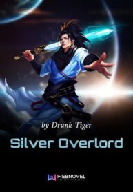 Read Web Novel Silver Overlord Online Free Fast Daily Updates Bookmarks And User Friendly Reader Are Waiting For You